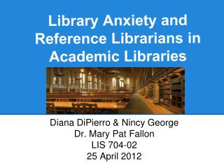 L ibrary  Anxiety and Reference Librarians in Academic Libraries