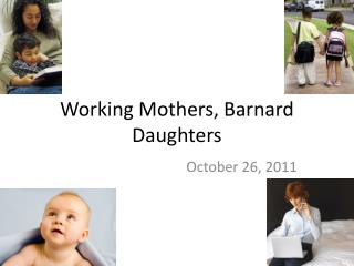 Working Mothers, Barnard Daughters