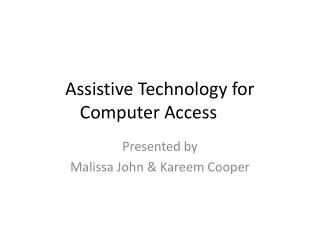 Assistive Technology for Computer Access