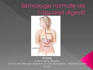 S�miologie normale de l�appareil digestif