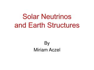 Solar Neutrinos and Earth Structures