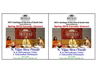 N. Vijay Siva (Vocal) R. K.  Shriramkumar  (Violin) J.  Vaidyanathan  ( Mridangam ) May 2, 2010