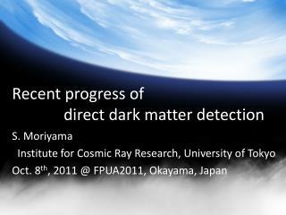 Recent progress of              direct dark matter detection