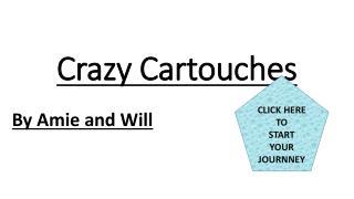 Crazy Cartouches