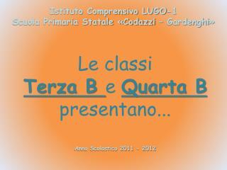 Istituto Comprensivo LUGO-1 Scuola Primaria Statale «Codazzi –  Gardenghi »