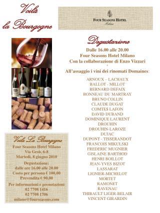 Degustazione Dalle 16.00 alle 20.00 Four Seasons Hotel Milano