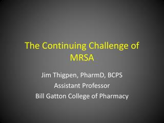 The Continuing Challenge of MRSA