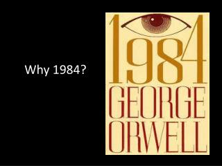 Why 1984?