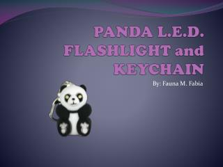 PANDA L.E.D. FLASHLIGHT and KEYCHAIN