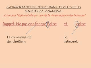 C-L'IMPORTANCE DE L'EGLISE DANS LES VILLES ET LES SOCIETES DU LANGUEDOC