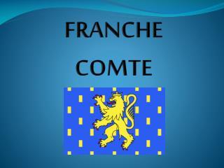 FRANCHE COMTE
