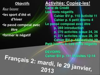 Français 2: mardi, le 29 janvier, 2013