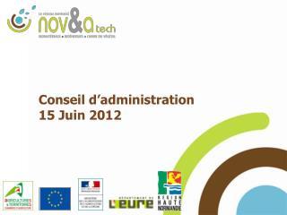 Conseil d'administration  15 Juin 2012