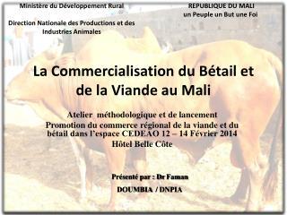 La Commercialisation du Bétail et de la Viande au Mali