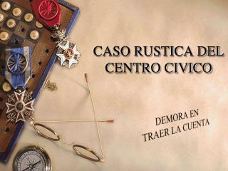 CASO RUSTICA DEL CENTRO CIVICO