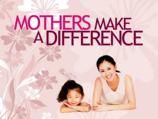 Mothers Make A Difference