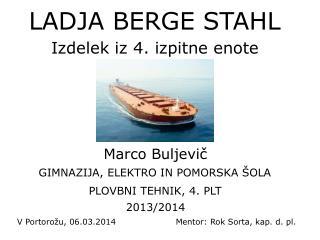 LADJA BERGE STAHL