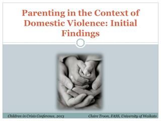 Parenting in the Context of Domestic Violence: Initial Findings
