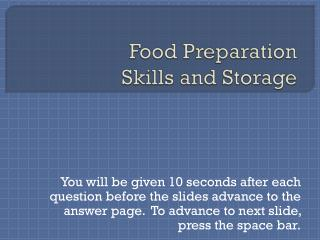 Food Preparation            Skills and Storage