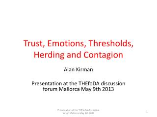 Trust, Emotions,  Thresholds ,  Herding  and Contagion
