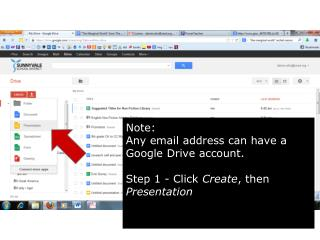 Note: Any email address can have a Google Drive account.