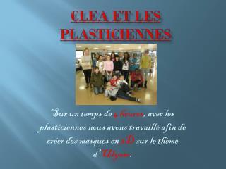 CLEA ET LES PLASTICIENNES