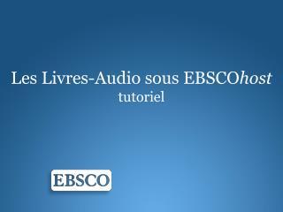Les  Livres -Audio  sous EBSCO host tutoriel