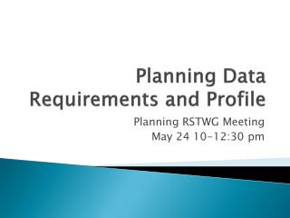 Planning Data Requirements and Profile