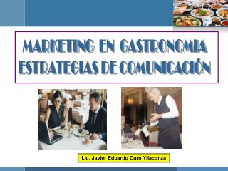MARKETING   EN  GASTRONOMIA ESTRATEGIAS DE COMUNICACIÓN