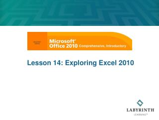 Lesson 14: Exploring Excel 2010