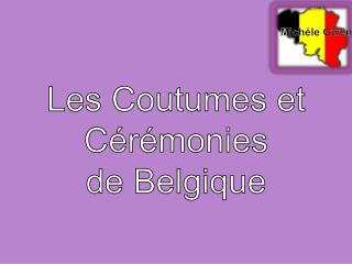 Les  Coutumes  et  C érémonies de  Belgique