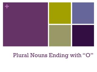 "Plural Nouns Ending with ""O"""