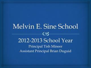 Melvin E. Sine School