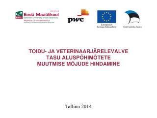 Toidu- ja  veterinaarjärelEvalve tasu aluspõhimõtete  muutmise mõjude hindamine