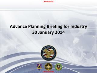 Advance Planning Briefing for Industry 30 January 2014