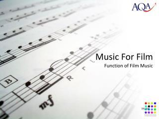 Music For  Film Function of Film Music