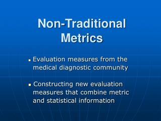 Non-Traditional Metrics