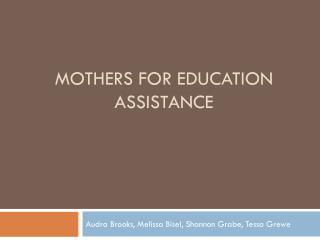 Mothers for education assistance