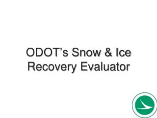 ODOT's Snow & Ice Recovery Evaluator