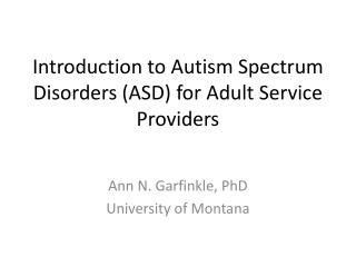 Introduction to Autism Spectrum Disorders (ASD) for Adult Service Providers