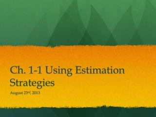Ch. 1-1 Using Estimation Strategies