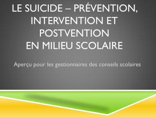 LE SUICIDE  �  Pr�vention, Intervention et Postvention  en milieu scolaire