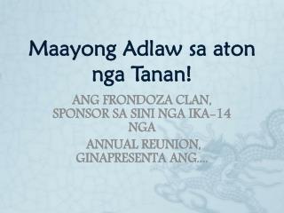 Maayong Adlaw sa aton nga Tanan !