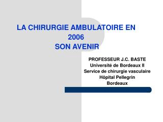 LA CHIRURGIE AMBULATOIRE EN 2006  SON AVENIR