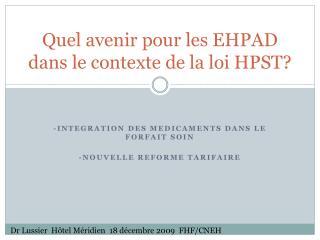Quel avenir pour les EHPAD dans le contexte de la loi HPST