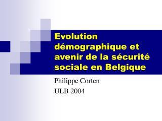 Evolution d mographique et avenir de la s curit  sociale en Belgique