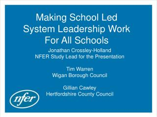 Making School Led System Leadership Work For All Schools