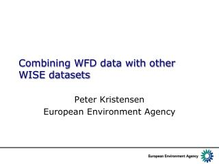 Combining WFD data with other WISE datasets