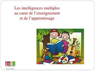 Les intelligences multiples au cœur de l'enseignement  et de l'apprentissage