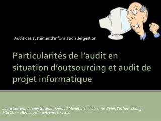 Particularités de l'audit en situation d'outsourcing et audit de projet informatique